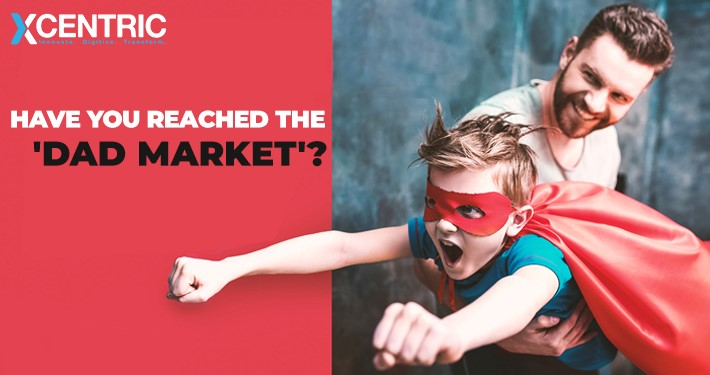 Father's Day - Reach the DAD MARKET with the help of DIGITAL MARKETING
